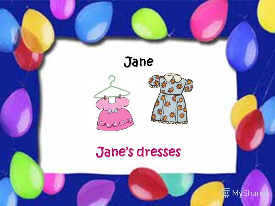 Possessive Case Jane Janes dresses