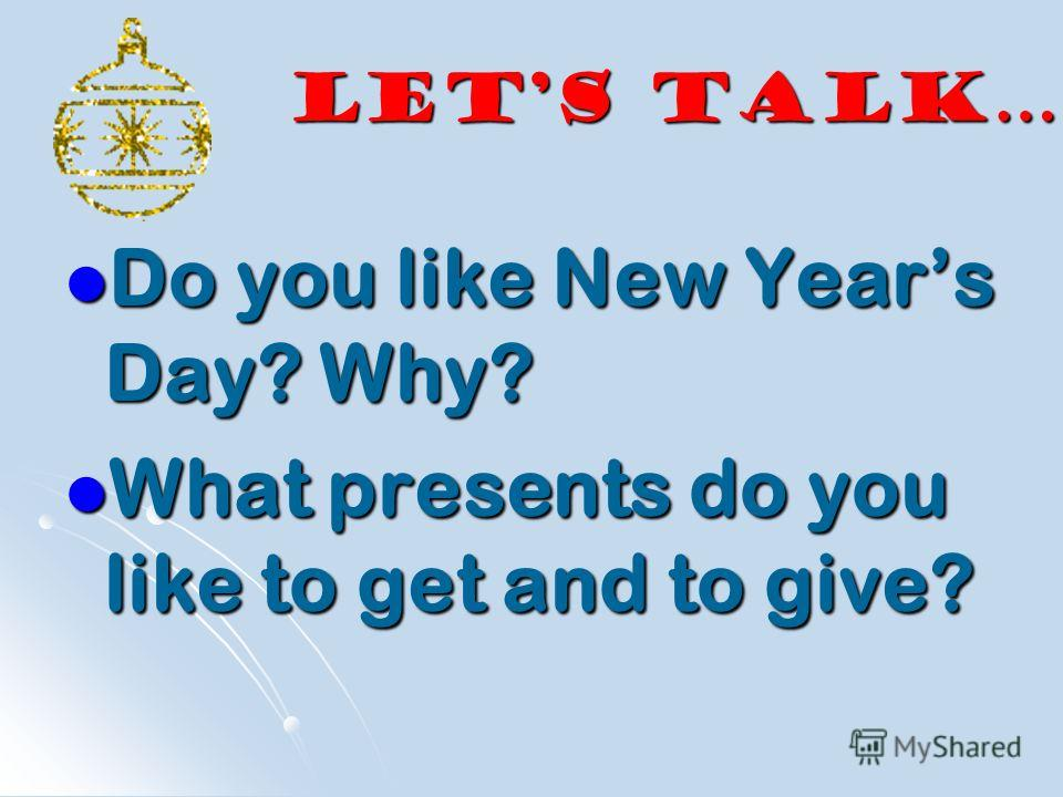 Happy New Year! Lets Talk Lets Talk Lets Talk Lets Talk Some facts about holiday Some facts about holiday Some facts about holiday Some facts about holiday Answer the questions Answer the questions Answer the questions Answer the questions New Years