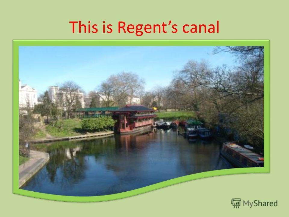 This is Regents canal