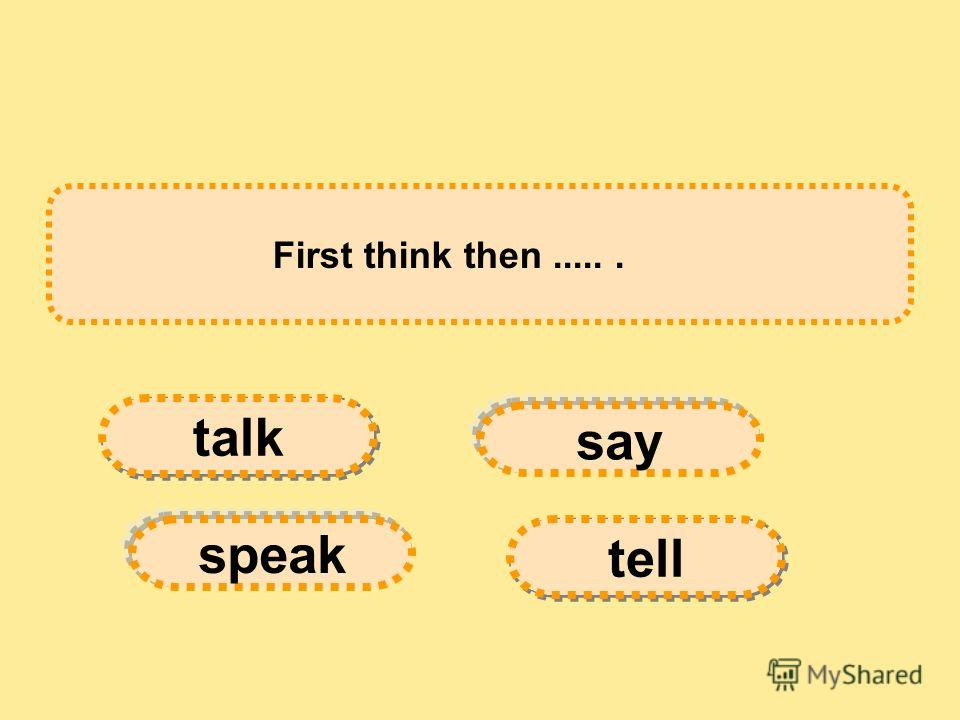 My Grandfather was very clever; he could..... several foreign languages. say tell speak talk