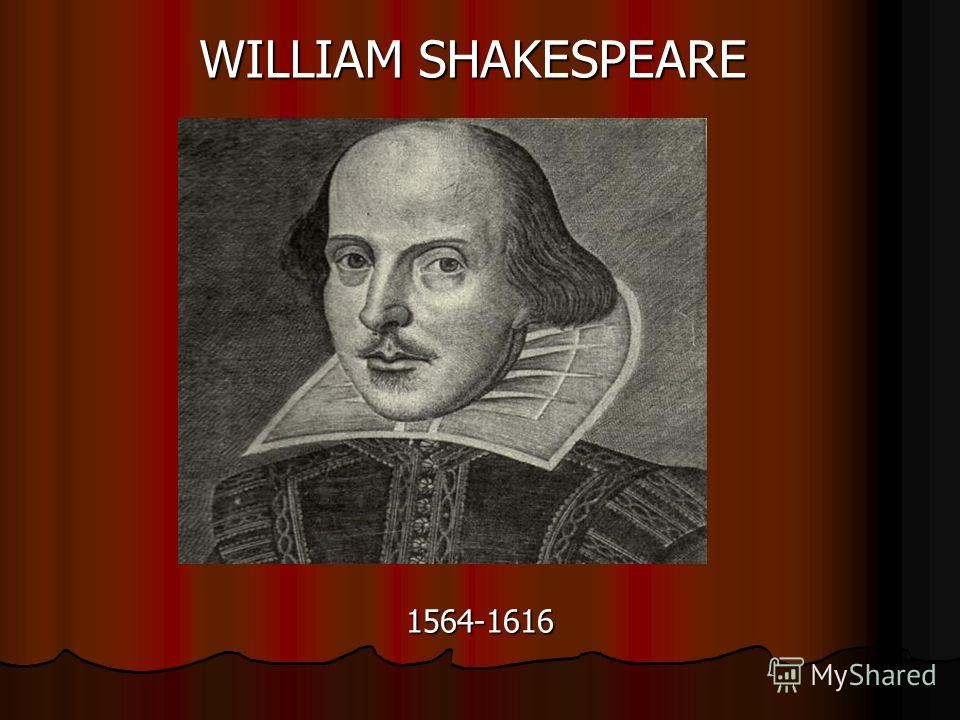 1564-1616 WILLIAM SHAKESPEARE