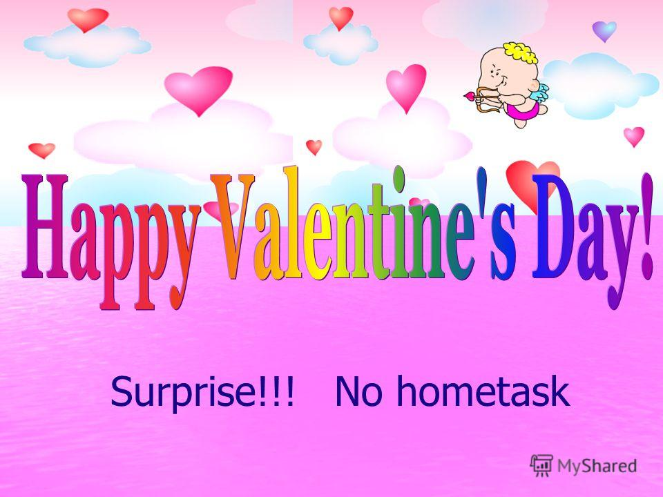 Surprise!!! No hometask