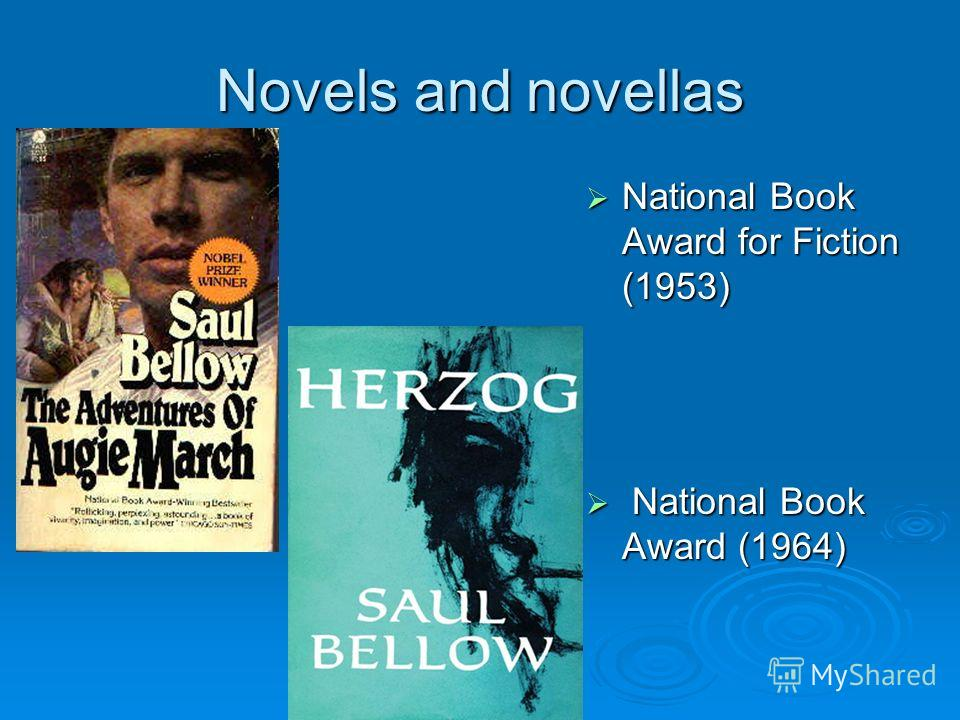 National Book Award for Fiction (1953) National Book Award for Fiction (1953) National Book Award (1964) National Book Award (1964)