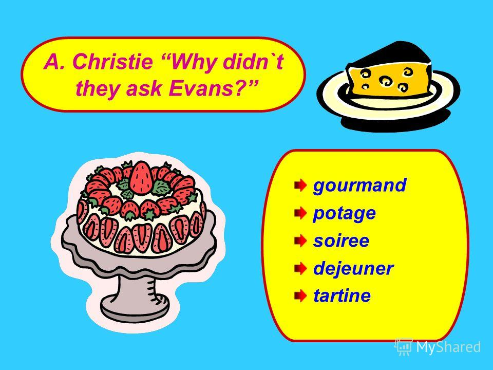 gourmand potage soiree dejeuner tartine A. Christie Why didn`t they ask Evans?