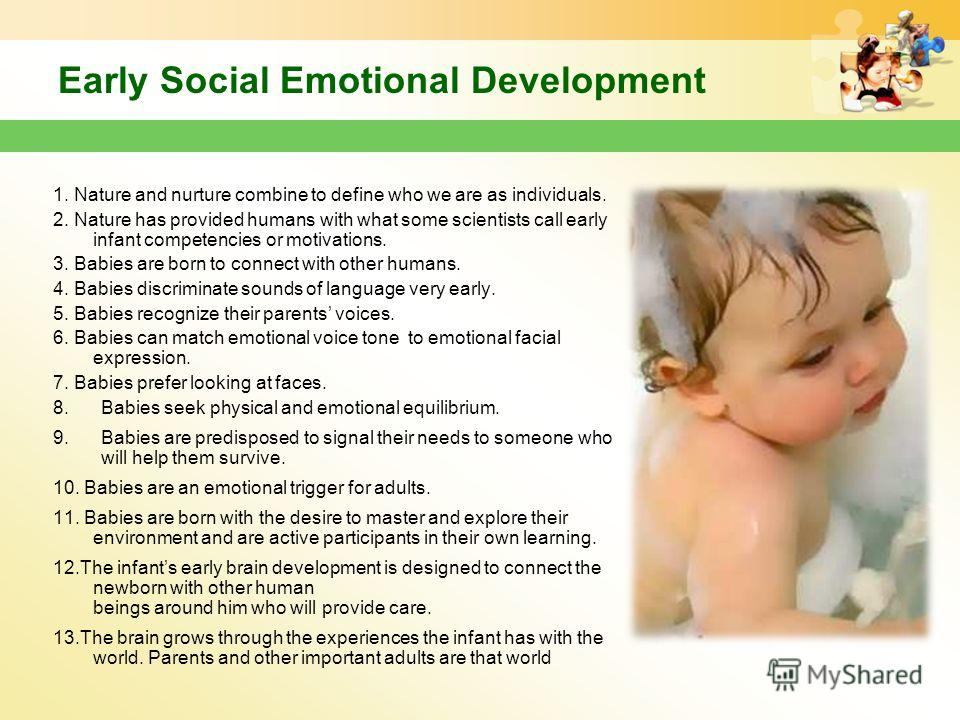 physical mental emotional and social development of infants The national health and medical research council (nhmrc) today released the report on the evidence: promoting social and emotional development and wellbeing of infants in pregnancy and the first year of life (report on the evidence) it summarises the findings of 51 systematic literature reviews and analyses the types of interventions aimed at promoting infants' and children's social and.
