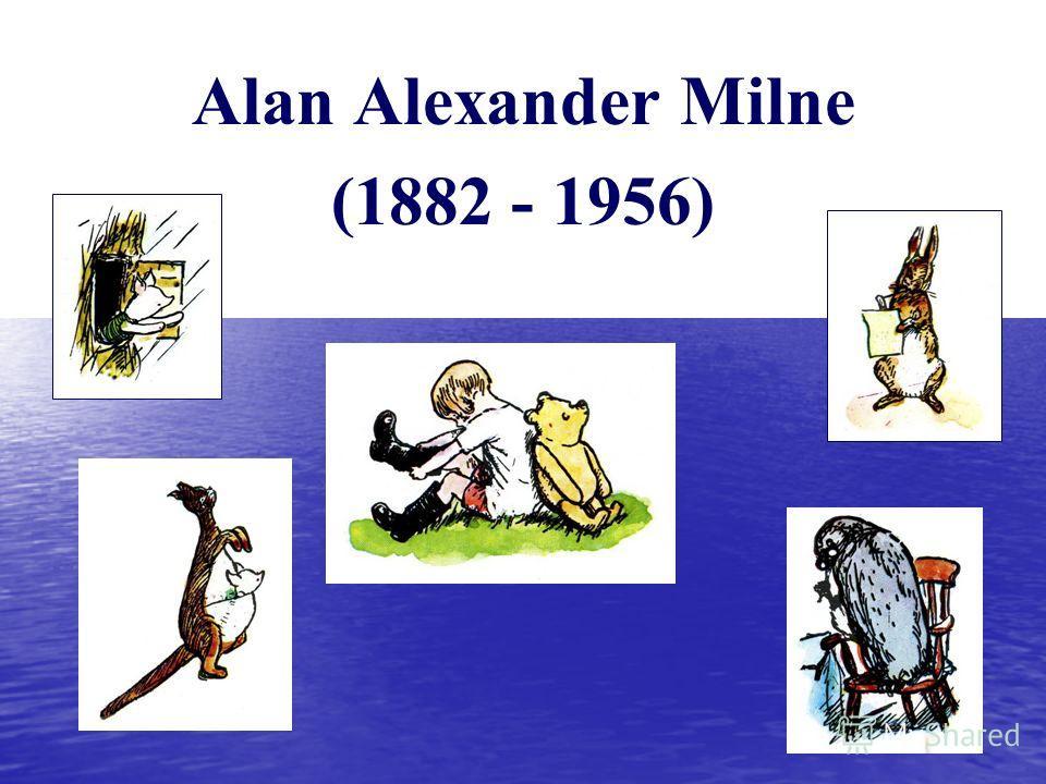 Alan Alexander Milne (1882 - 1956)