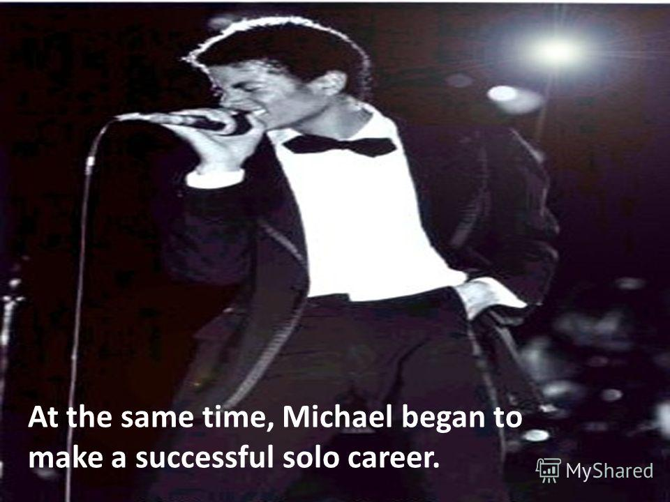 At the same time, Michael began to make a successful solo career.