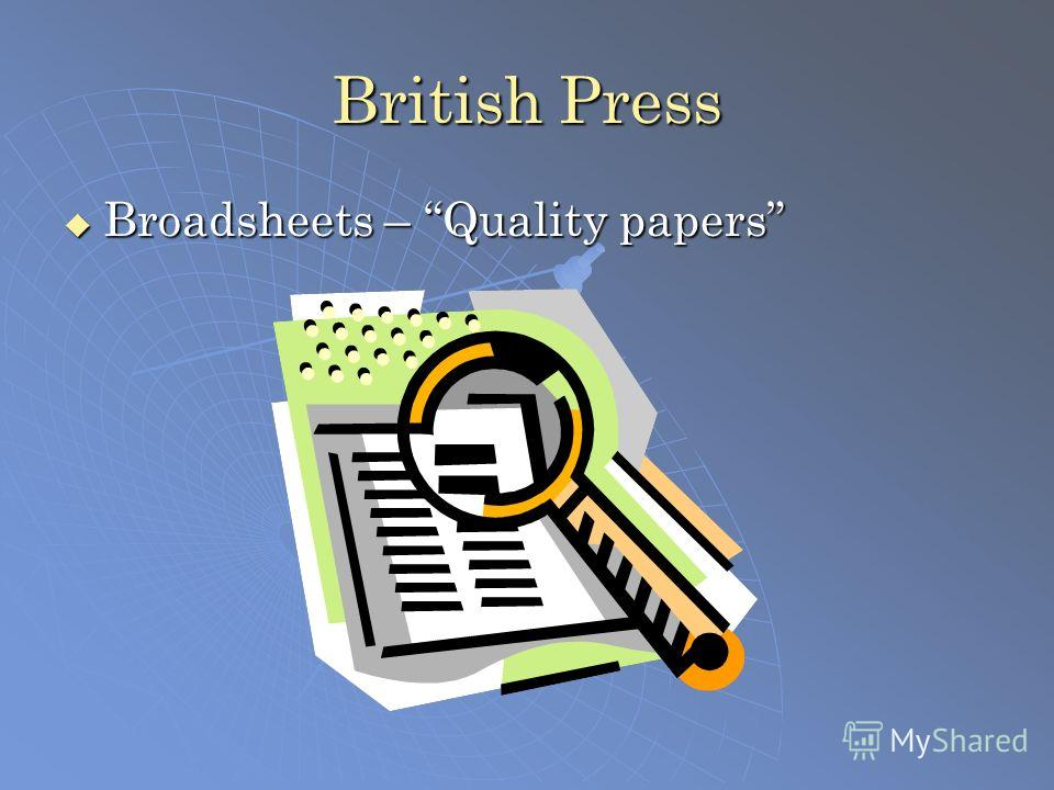 British Press Broadsheets – Quality papers Broadsheets – Quality papers