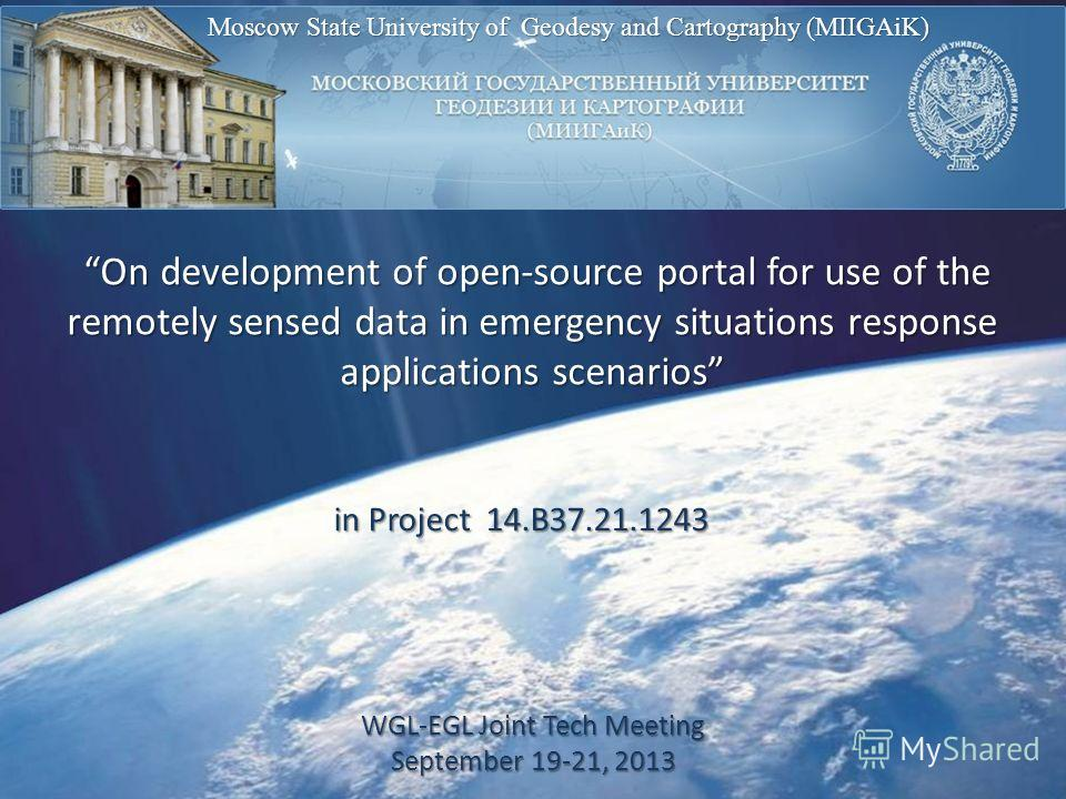 VIRTUAL CONFERENCE - REMOTE SENSING PRESENTATION WITH RUSSIA: Moscow State University of Geodesy and Cartography (MIIGAiK) On development of open-source portal for use of the remotely sensed data in emergency situations response applications scenario