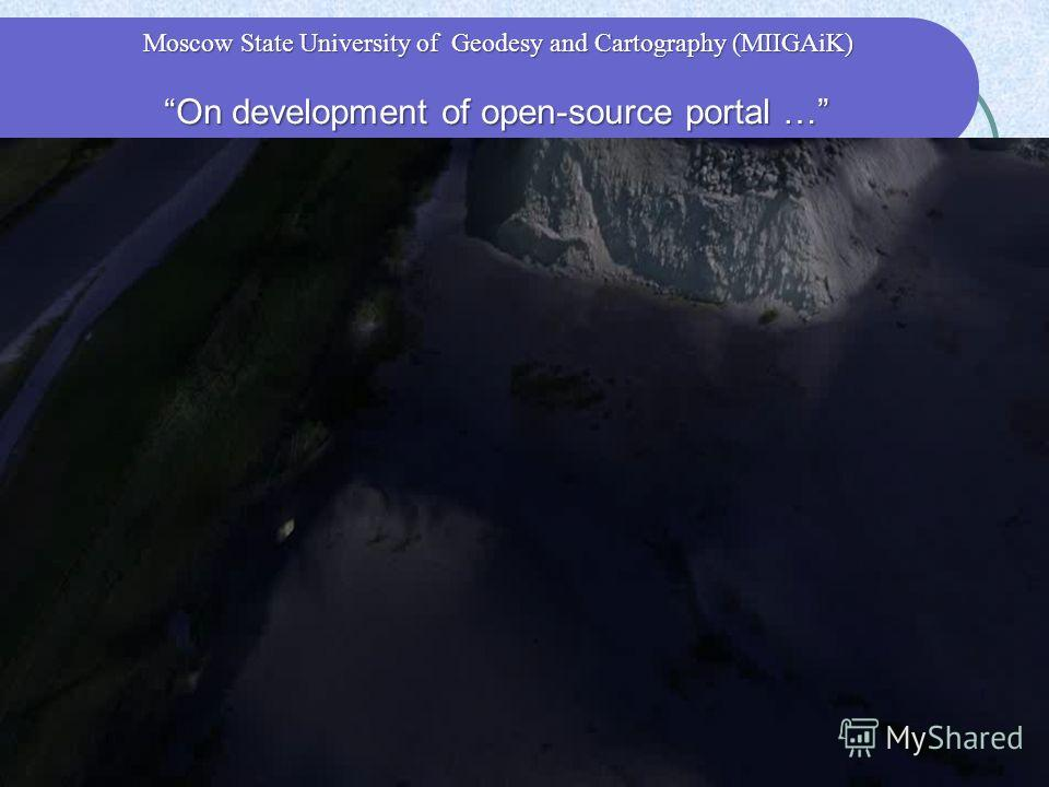On development of open-source portal … On development of open-source portal … Moscow State University of Geodesy and Cartography (MIIGAiK)
