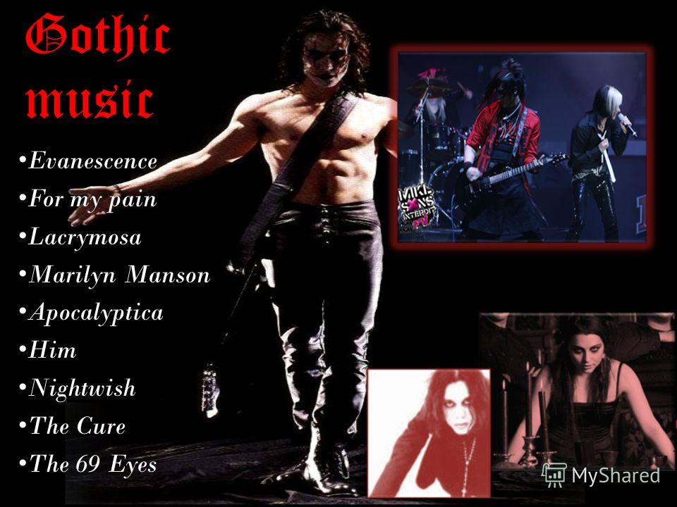 Gothic music Evanescence For my pain Lacrymosa Marilyn Manson Apocalyptica Him Nightwish The Cure The 69 Eyes