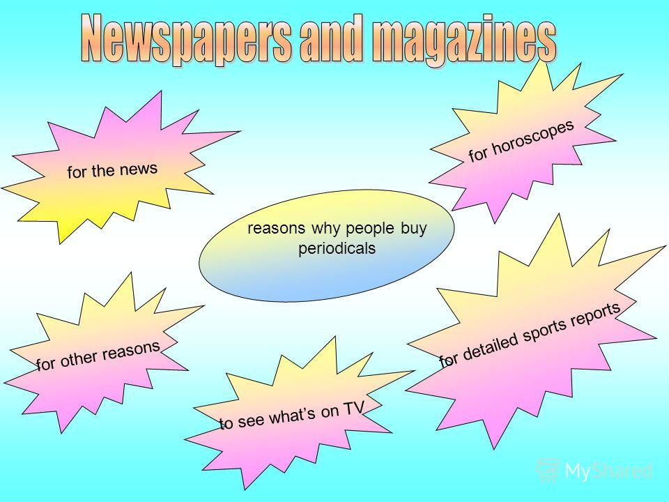 for detailed sports reports for horoscopes for the news to see whats on TV for other reasons reasons why people buy periodicals