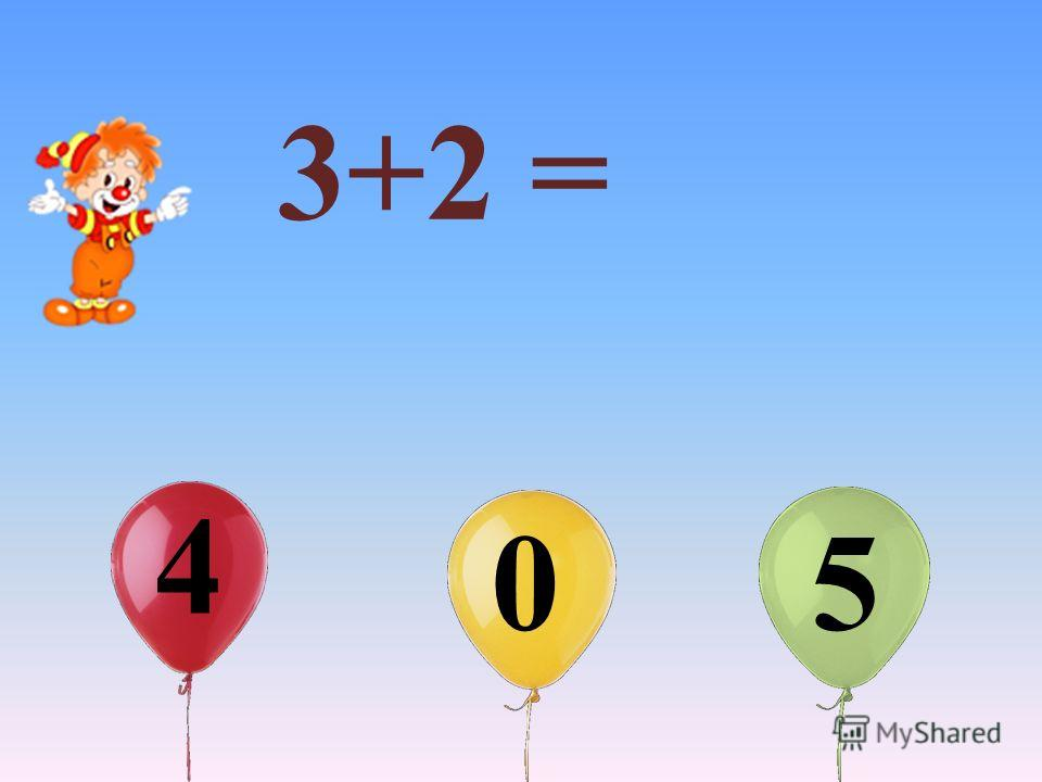 3+2 = 4 0 5