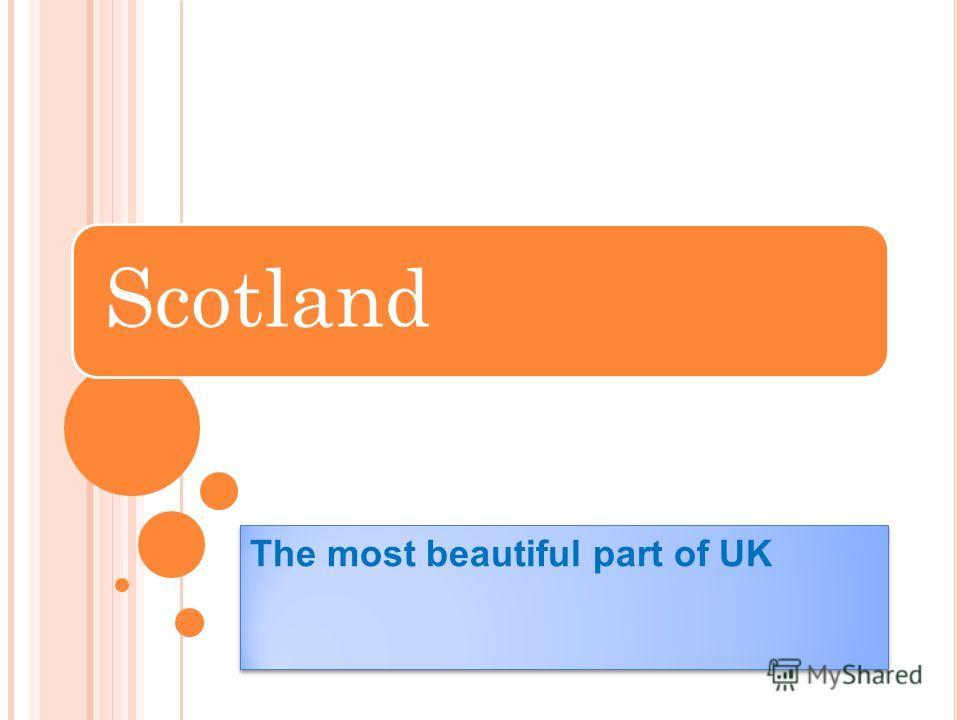 Scotland The most beautiful part of UK