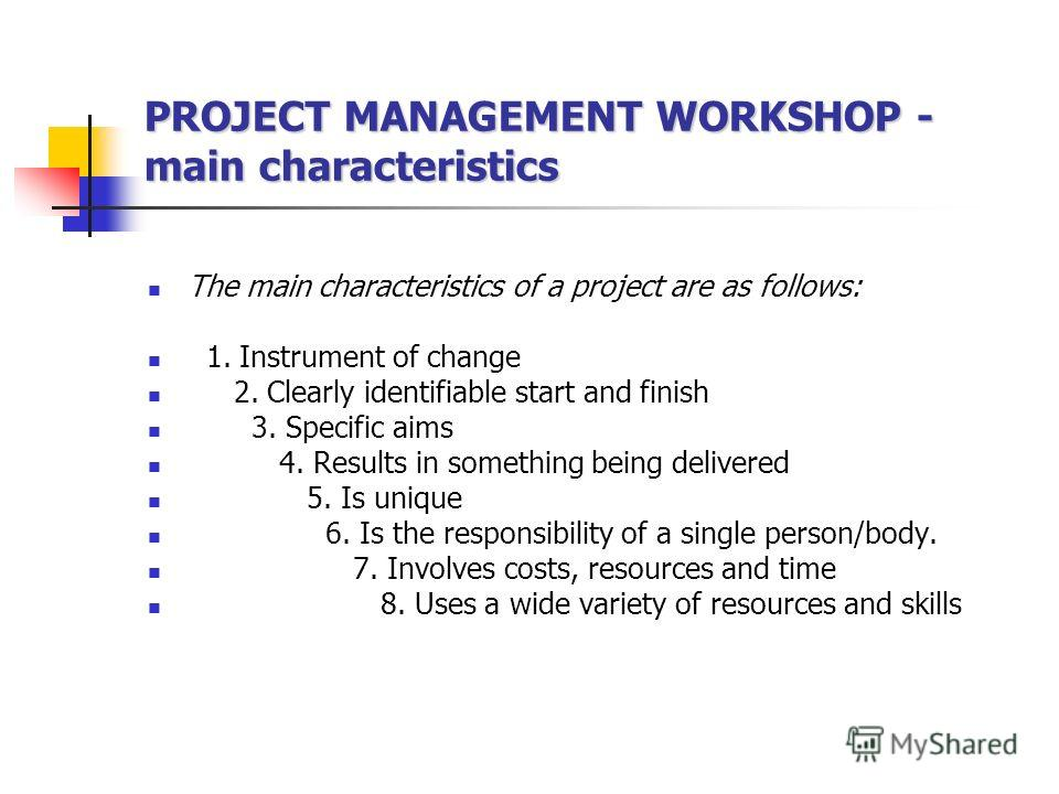 PROJECT MANAGEMENT WORKSHOP - applications You have just completed a fun exercise in project management. Effective project management is an important skill for a manager to possess. Organizing a school social event Planning a language seminar Creatin