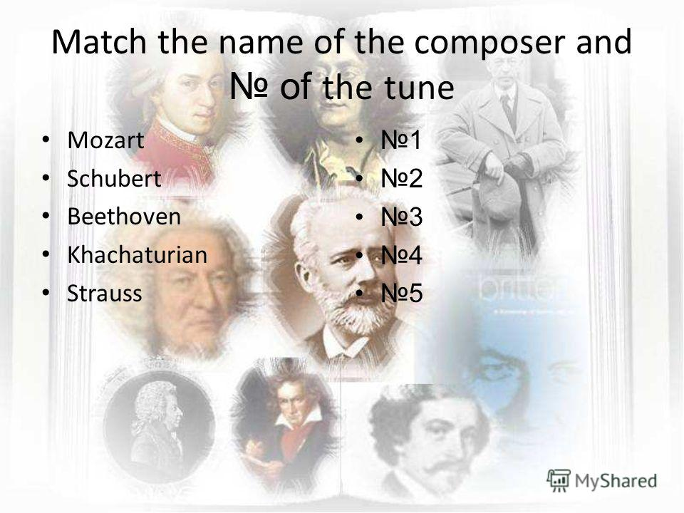 Match the name of the composer and of the tune Mozart Schubert Beethoven Khachaturian Strauss 1 2 3 4 5