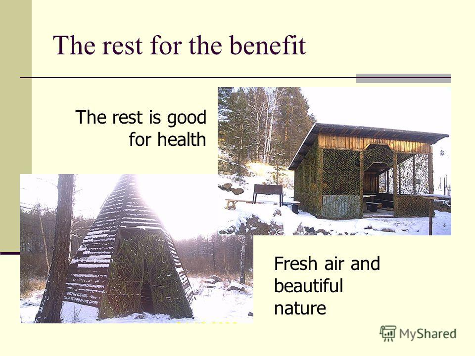 The rest for the benefit The rest is good for health Fresh air and beautiful nature