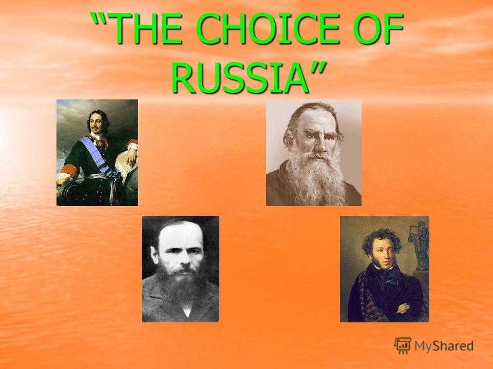 THE CHOICE OF RUSSIA