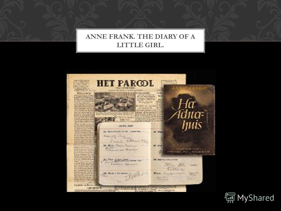 ANNE FRANK. THE DIARY OF A LITTLE GIRL.