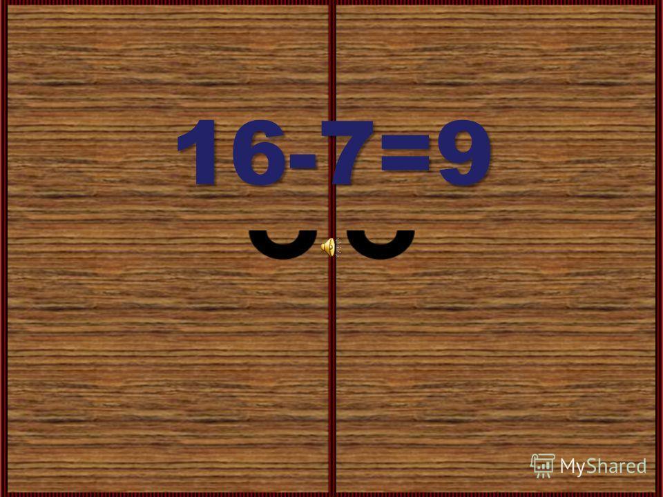 16-7=9