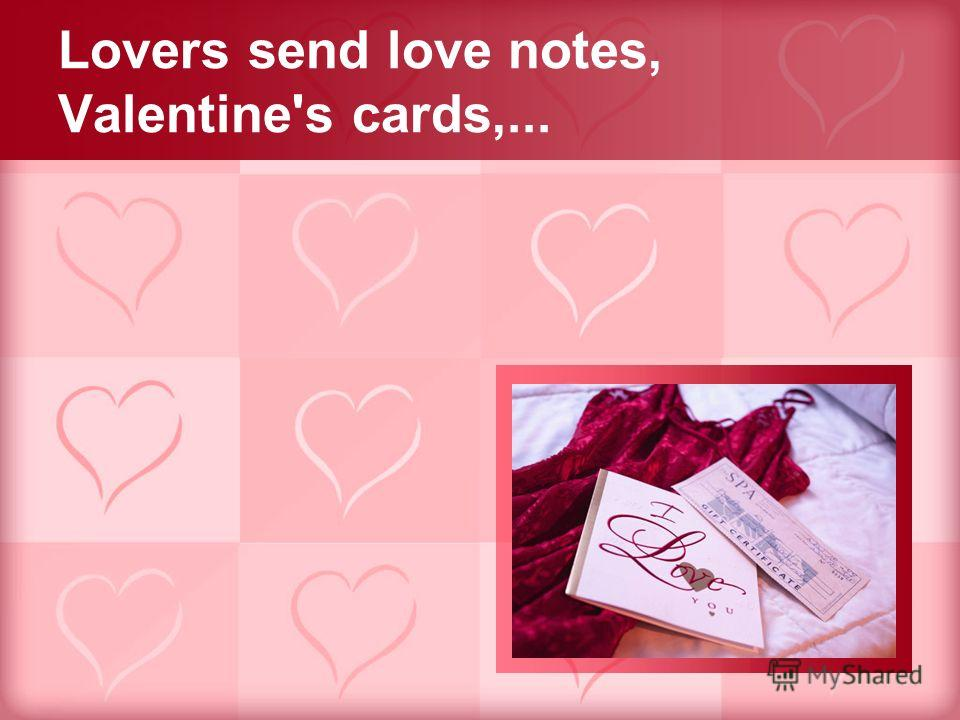 Lovers send love notes, Valentine's cards,...