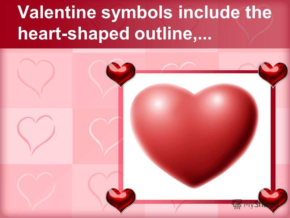 Valentine symbols include the heart-shaped outline,...