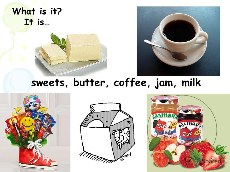 sweets, butter, coffee, jam, milk