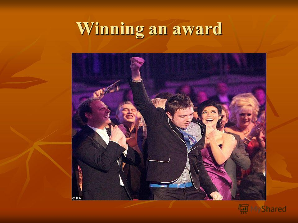 Winning an award