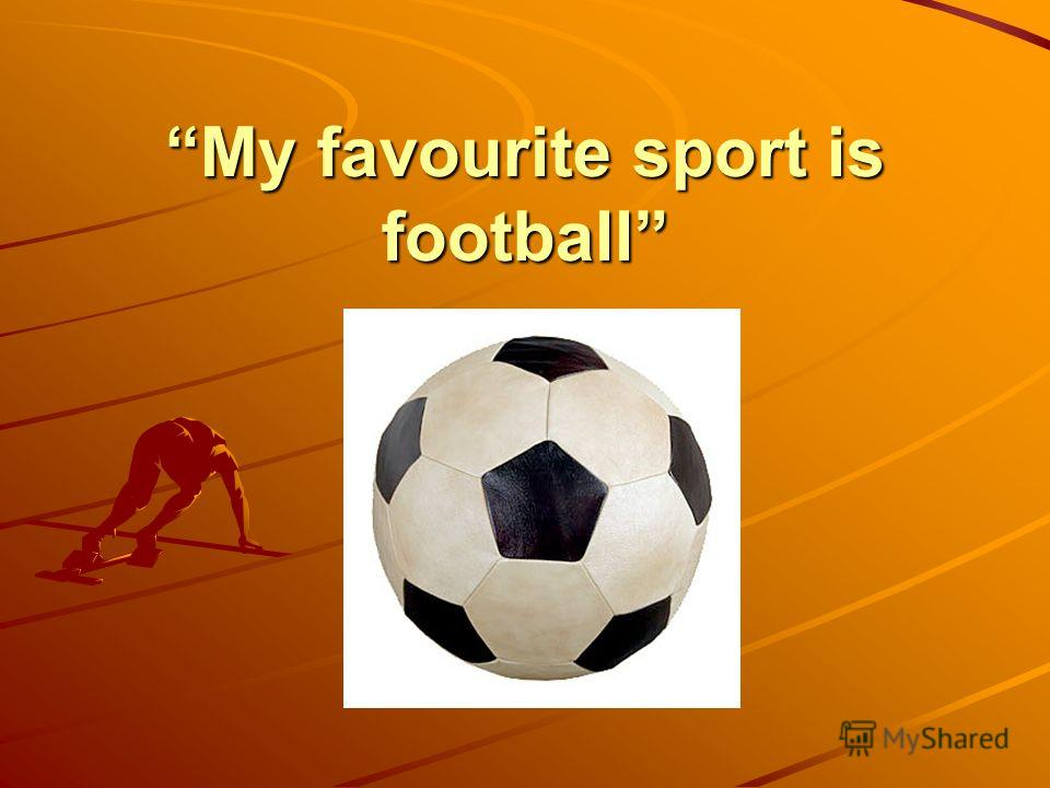 My favourite sport is football