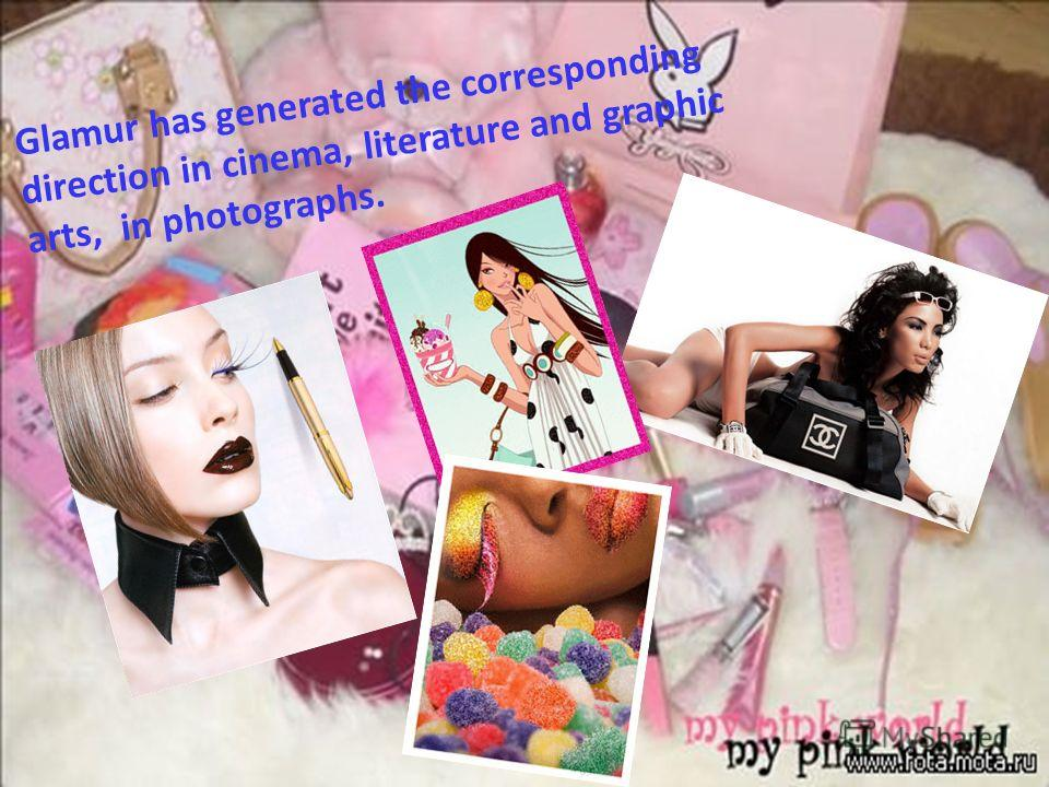 Glamur has generated the corresponding direction in cinema, literature and graphic arts, in photographs.