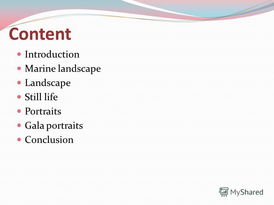 Content Introduction Marine landscape Landscape Still life Portraits Gala portraits Conclusion