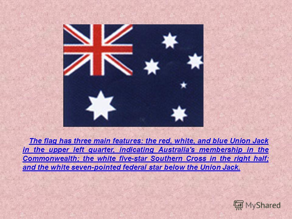 The flag has three main features: the red, white, and blue Union Jack in the upper left quarter, indicating Australia's membership in the Commonwealth; the white five-star Southern Cross in the right half; and the white seven-pointed federal star bel