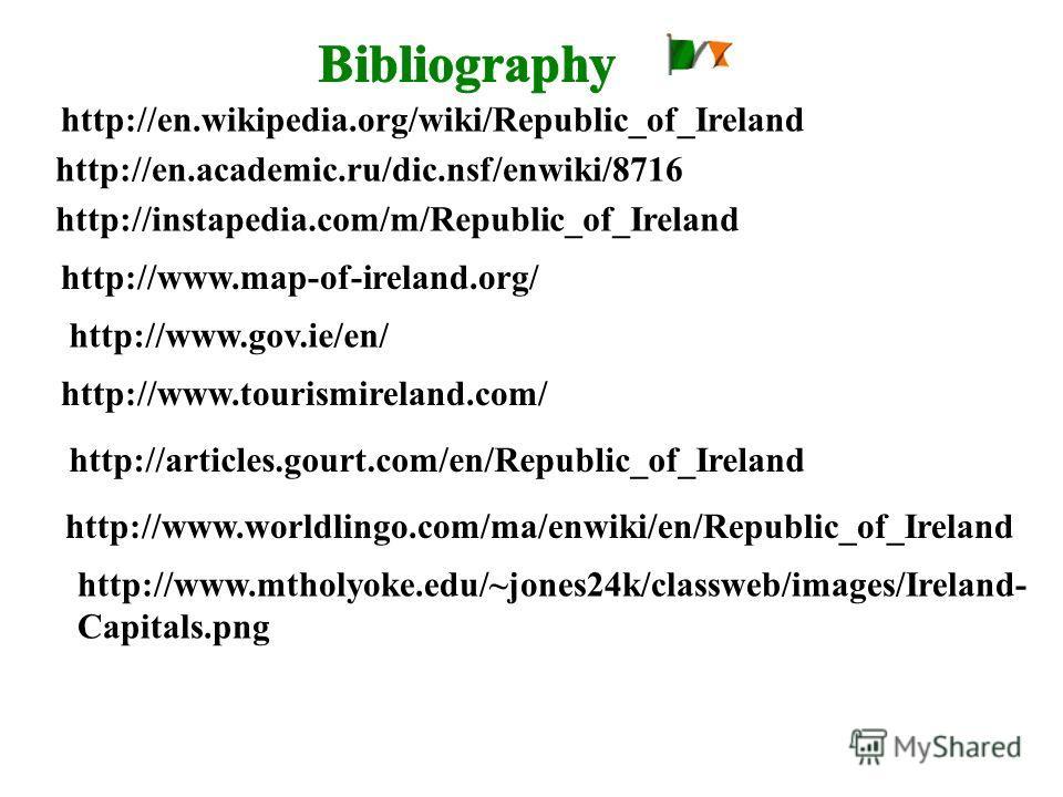 http://en.wikipedia.org/wiki/Republic_of_Ireland http://en.academic.ru/dic.nsf/enwiki/8716 http://instapedia.com/m/Republic_of_Ireland http://www.map-of-ireland.org/ http://www.gov.ie/en/ http://www.tourismireland.com/ http://www.mtholyoke.edu/~jones