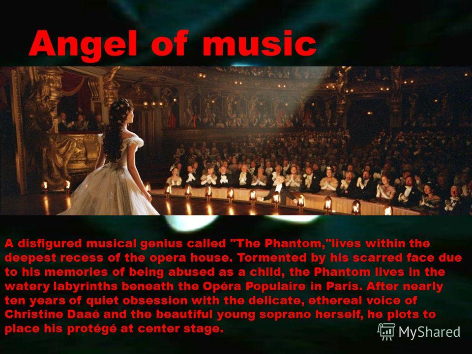 Angel of music A disfigured musical genius called