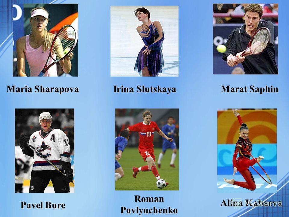 Pavel Bure Pavel Bure Roman Pavlyuchenko Alina Kabaeva Maria Sharapova Irina Slutskaya Marat Saphin Marat Saphin