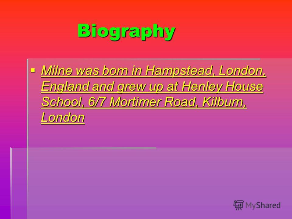 Biography Biography Milne was born in H H H H H aaaa mmmm pppp ssss tttt eeee aaaa dddd, L L L L L oooo nnnn dddd oooo nnnn, EEEE nnnn gggg llll aaaa nnnn dddd and grew up at H H H H H eeee nnnn llll eeee yyyy H H H H oooo uuuu ssss eeee SSSS cccc hh