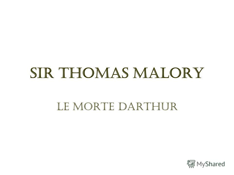 Sir Thomas Malory Le Morte Darthur