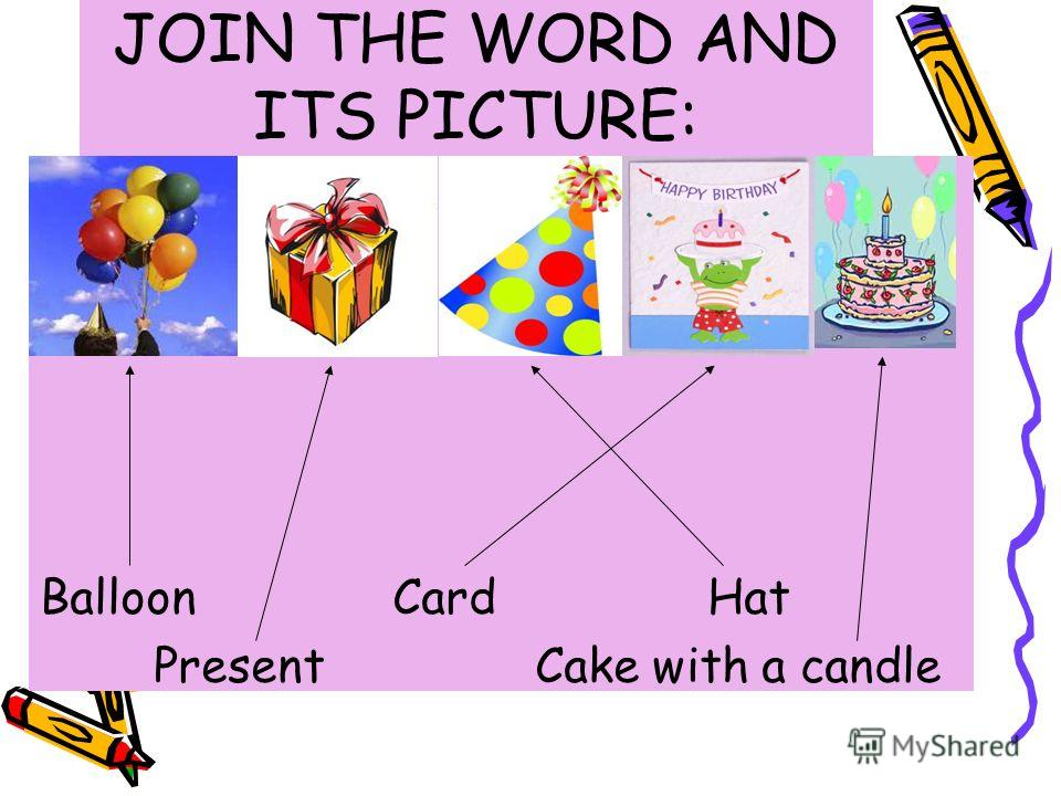 JOIN THE WORD AND ITS PICTURE: Balloon Card Hat Present Cake with a candle