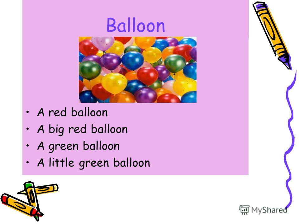 Balloon A red balloon A big red balloon A green balloon A little green balloon