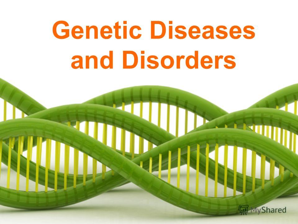 Genetic Diseases and Disorders
