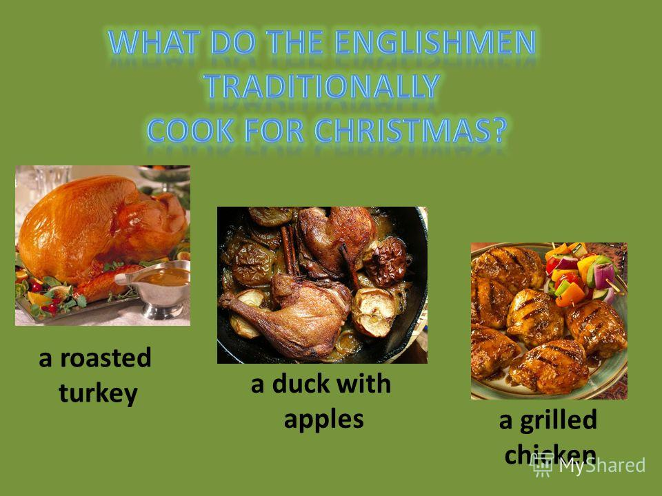 a roasted turkey a duck with apples a grilled chicken