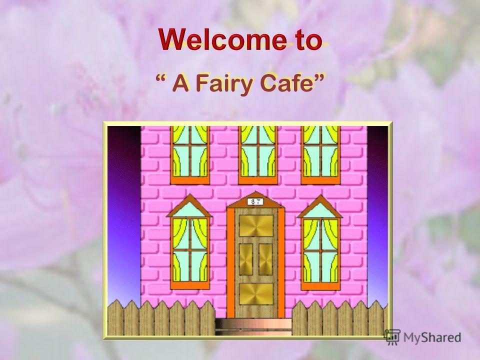 A Fairy Cafe A Fairy Cafe
