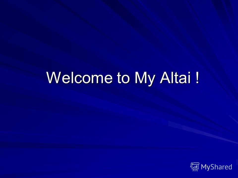 Welcome to My Altai !