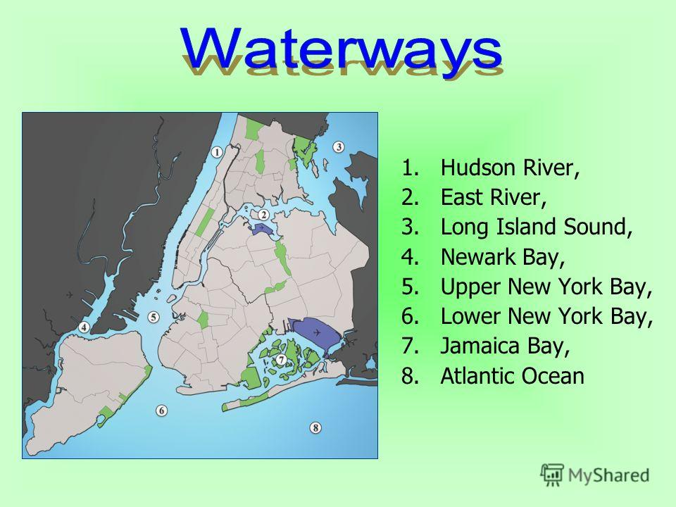 1.Hudson River, 2.East River, 3.Long Island Sound, 4.Newark Bay, 5.Upper New York Bay, 6.Lower New York Bay, 7.Jamaica Bay, 8.Atlantic Ocean