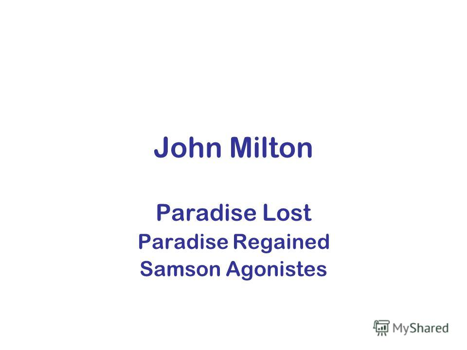 John Milton Paradise Lost Paradise Regained Samson Agonistes