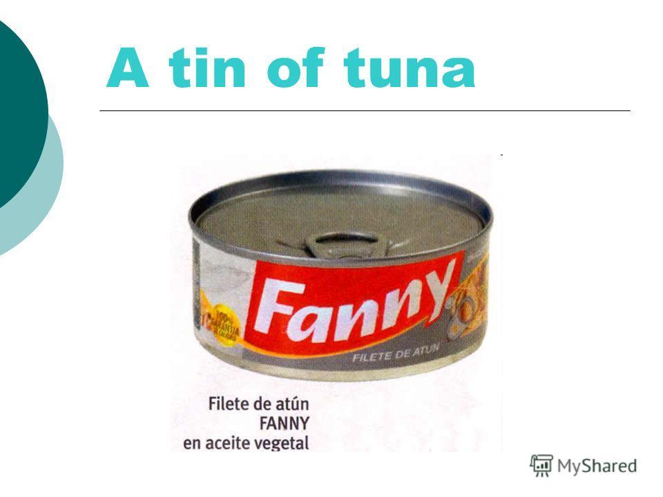 A tin of tuna