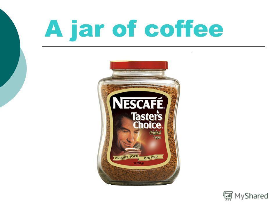 A jar of coffee