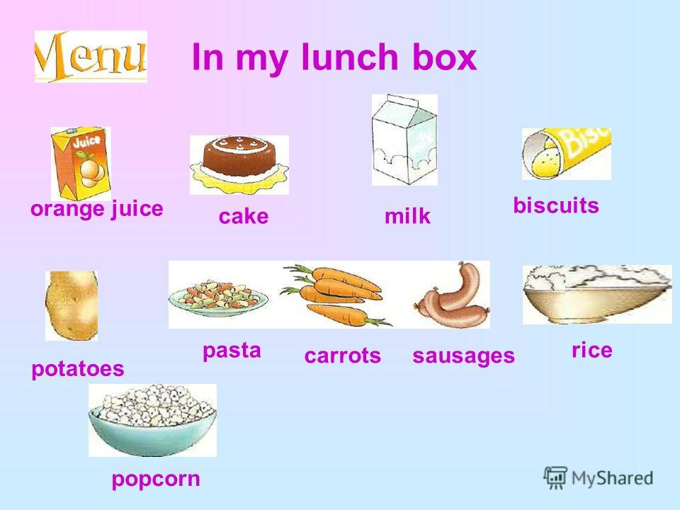 In my lunch box potatoes biscuits cake orange juice milk popcorn rice carrots sausages pasta