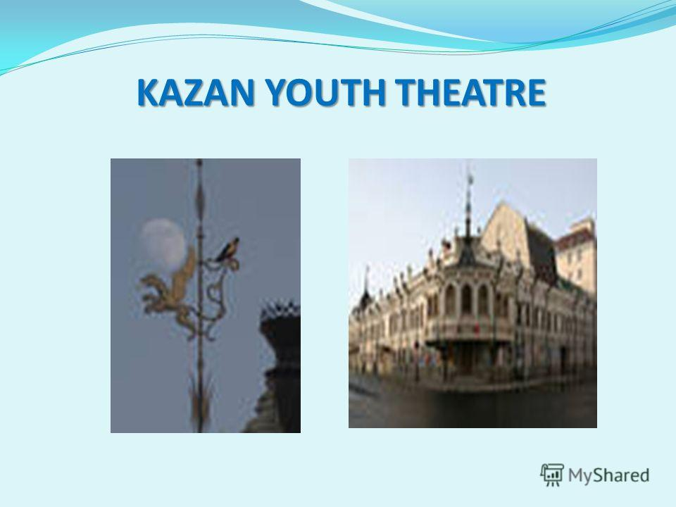 KAZAN YOUTH THEATRE