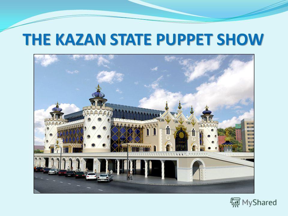 THE KAZAN STATE PUPPET SHOW